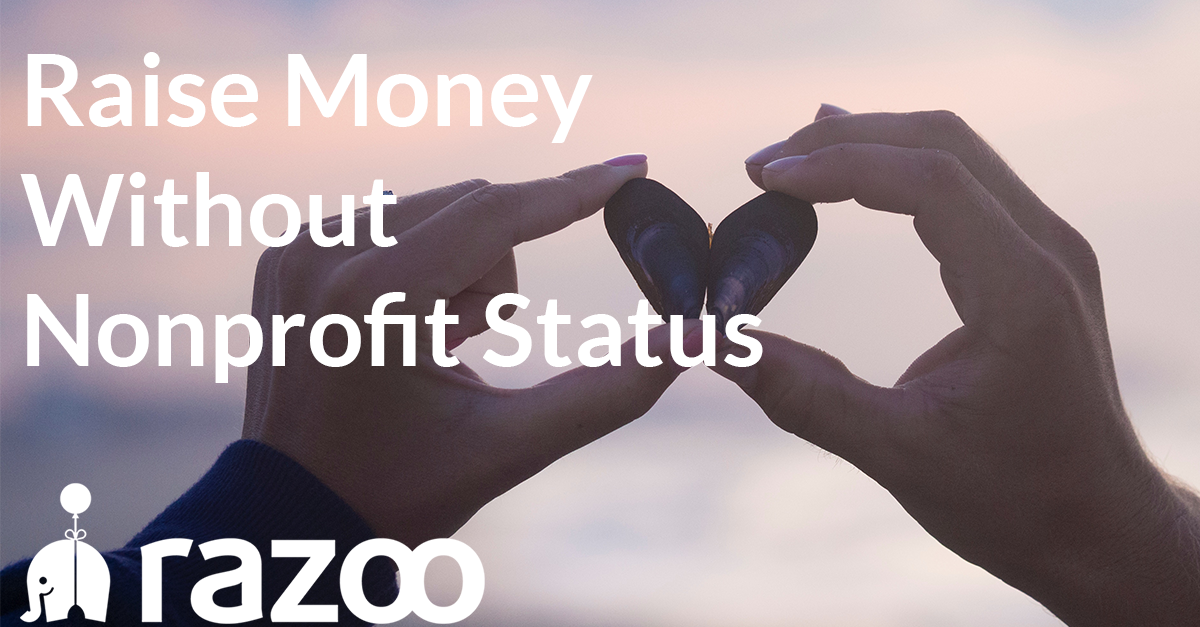 Hands holding stones together to make a heart with 'Raise Money Without Nonprofit Status' text overlay