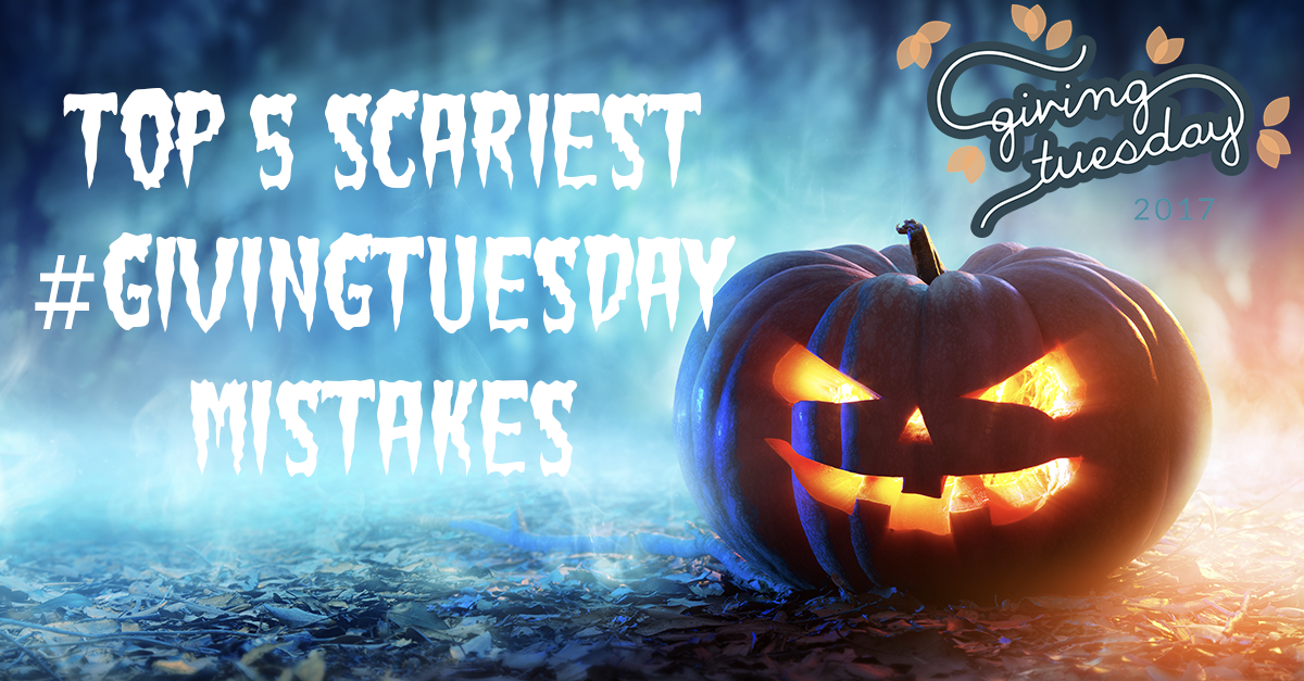 """spooky jack-o-lantern in dark woods with """"top 5 scariest #givingtuesday mistakes"""" text overlay"""