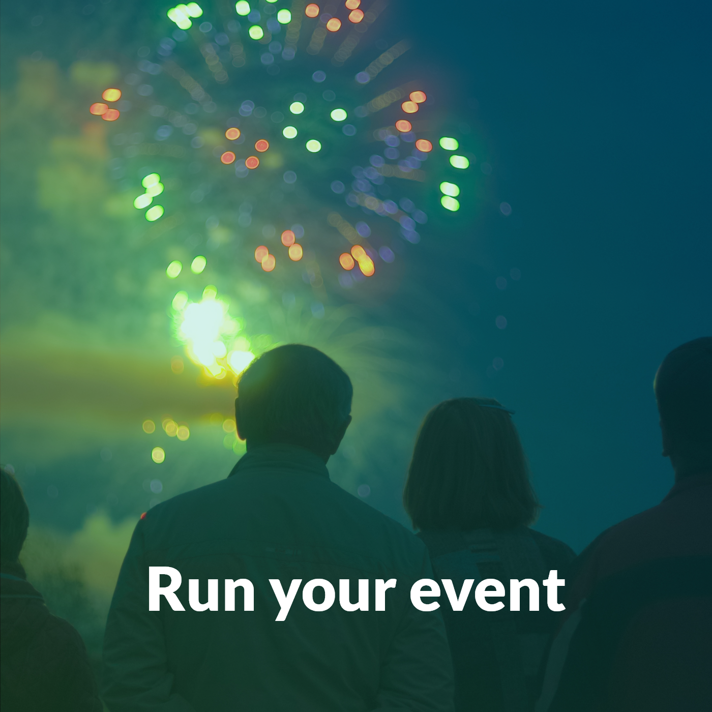 "silhouettes of 2 people watching fireworks with text overlay that says ""run your event"""