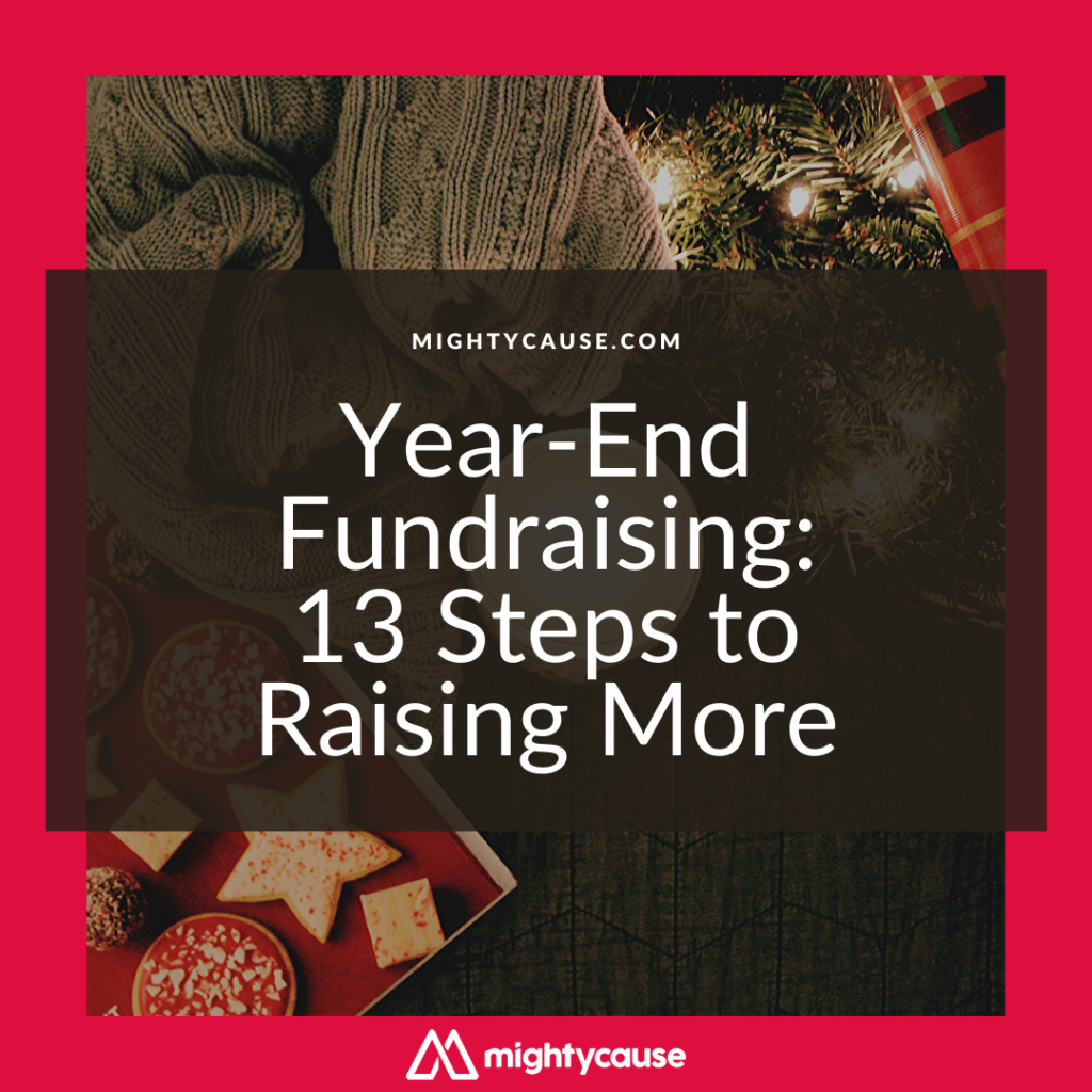 year-end fundraising: 13 steps to raising more