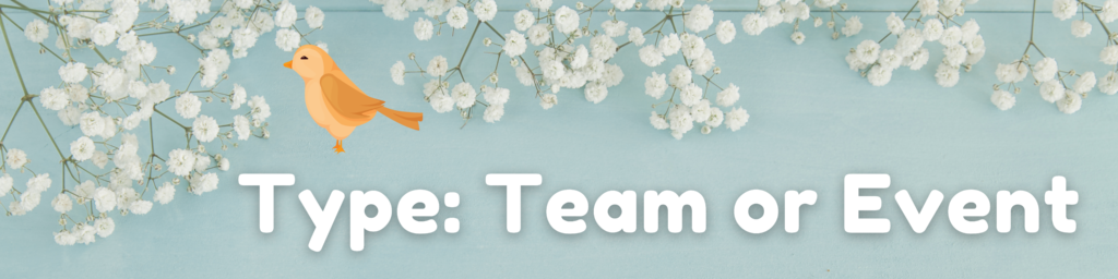 spring graphic: type - team or event